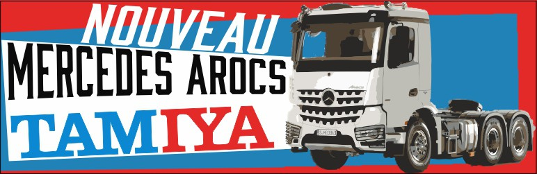 Nouveau camion rc Tamiya Arocs 56352