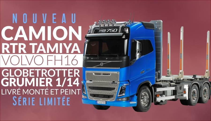 Camion RTR Tamiya Volvo FH16 Globetrotter 750 6×4 Grumier 1/14 livré prêt à rouler