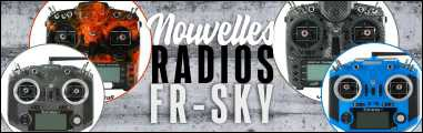 Nouvelles radios FR-SKY QX7S et X9D+